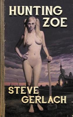 Hunting Zoe: And Other Tales... (Paperback)