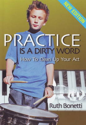 Practice is a Dirty Word (Paperback)