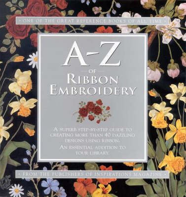 A-Z of Ribbon Embroidery - A-Z Embroidery Series (Spiral bound)