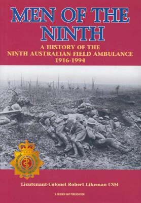 Men of the Ninth: History of Australian Field Ambulance 1916-1996 (Hardback)