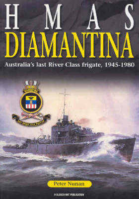 HMAS Diamantina: Australia's Last River Class Frigate, 1945-1980 (Paperback)