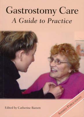 Gastrostomy Care: A Guide to Practice (Hardback)
