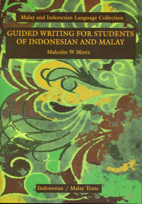 Guided Writing for Students of Indonesian and Malay: With English-Indonesian/Malay and Indonesian/Malay-English (Paperback)