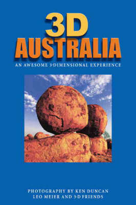 3D Australia: An Awesome 3-Dimensional Experience (Hardback)