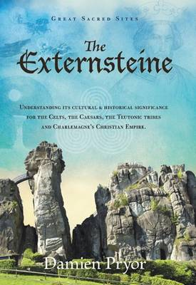 The Externsteine: Understanding its Cultural and Historical Significance - Great Sacred Sites (Paperback)