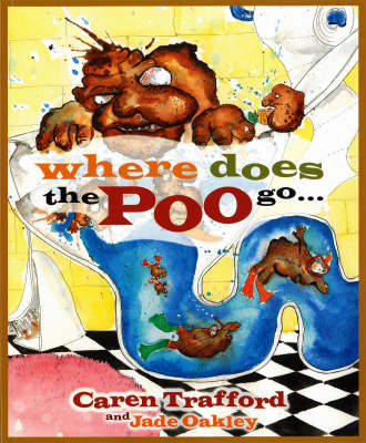 Where Does The Poo Go...: When You Flush? (Paperback)