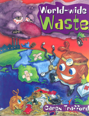 World Wide Waste: It's Not a Load of Rubbish (Paperback)