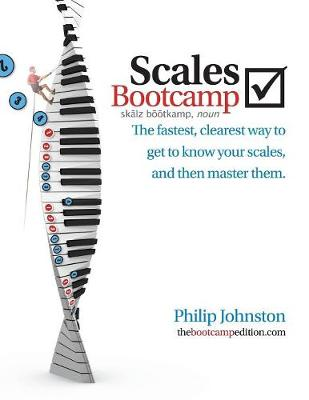 Scales Bootcamp: The Fastest, Clearest Way to Get to Know Your Scales, and Then Master Them. (Paperback)