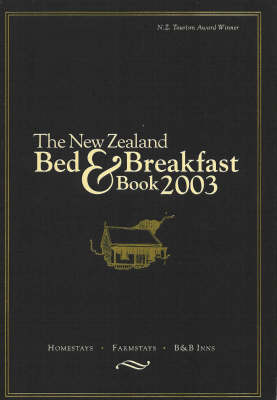 The New Zealand Bed and Breakfast Book 2003 (Paperback)