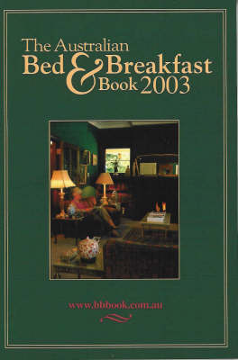 The Australian Bed and Breakfast Book 2003 (Paperback)
