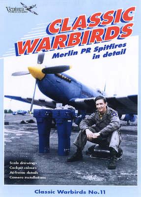 Merlin PR Spitfires in Detail - Classic Warbirds v. 11 (Paperback)