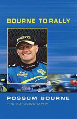 Bourne to Rally: Possum Bourne the Autobiography (Paperback)