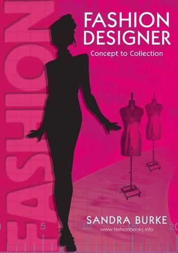 Fashion Designer: Concept to Collection (Paperback)