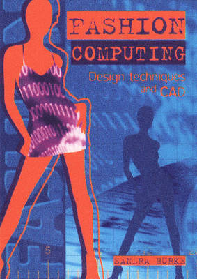 Fashion Computing:Drawing Techniques and CAD: Drawing Techniques and CAD (Paperback)