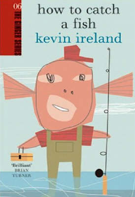 How To Catch A Fish: Ginger Series Volume 6 (Paperback)