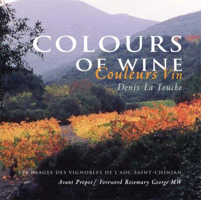 Colours of Wine/Couleurs Vin: Les Images des Vignobles de l'AOC Saint-Chinian (Hardback)