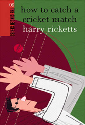 How To Catch A Cricket Match: Ginger Series Volume 9 (Paperback)