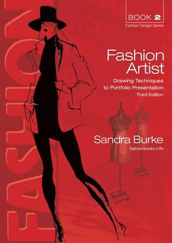 Fashion Artist 3ed: Drawing Techniques to Portfolio Presentation (Paperback)