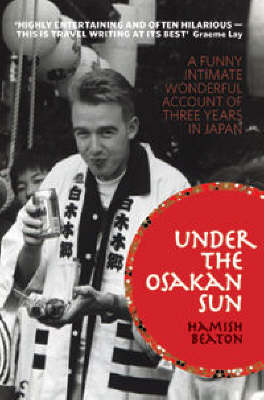 Under The Osakan Sun: A Funny Account Of Three Years In Japan (Paperback)