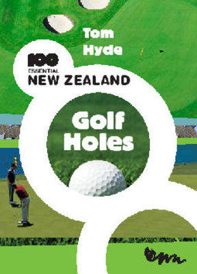 100 Essential New Zealand Golf Holes (Paperback)