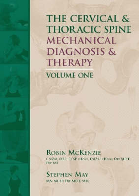 The Cervical and Thoracic Spine: Mechanical Diagnosis and Therapy (Paperback)