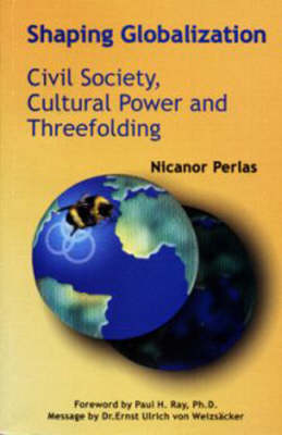 Shaping Globalization: Civil Society, Cultural Power and Threefolding (Paperback)