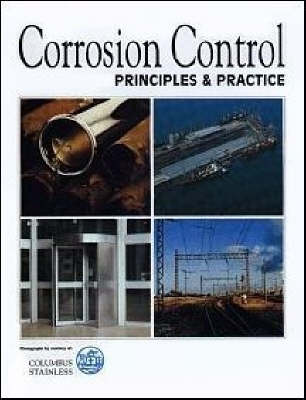 Corrosion Control: Principles and Practice - Fluids Handling Library (Hardback)