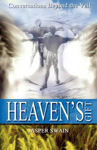 Heaven's Gift: Conversations from Beyond the Veil (Paperback)
