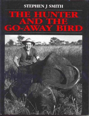The Hunter and the Go-away Bird (Hardback)