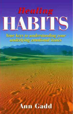Healing Habits: Your Key to Understanding Your Underlying Emotional Issues (Paperback)