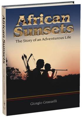 African Sunsets: The Story of an Adventurous Life (Hardback)