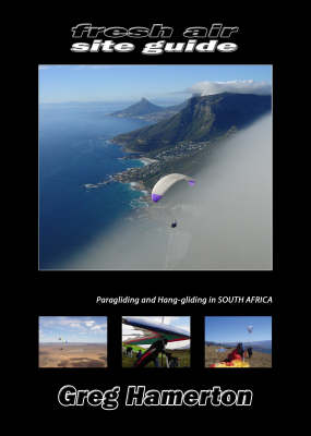 Fresh Air Site Guide: Paragliding and Hanggliding in South Africa (Paperback)