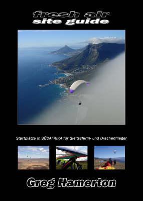 Fresh Air Site Guide: Startplatze in Sudafrika Fur Gleitschirm- Und Drachenflieger (Paperback)
