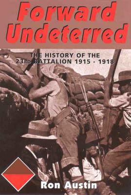 Forward Undeterred: 1914-1918 (Hardback)