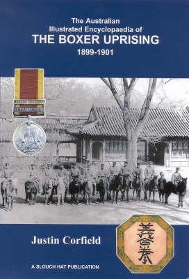 The Australian Illustrated Encyclopaedia of the Boxer Uprising 1899-1901 (Hardback)