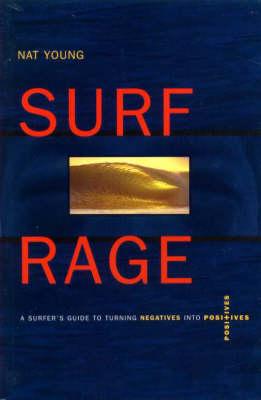Surf Rage: Turning Negatives into Positives (Paperback)
