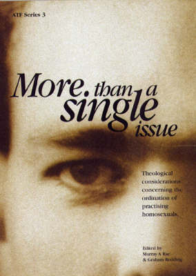 More than a Single Issue: Theological Considerations Concerning the Ordination of Practicising Homosexuals (Paperback)