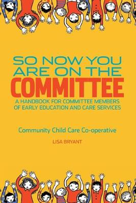 So Now You Are on the Committee: A Handbook for Committee Members of Children's Services (Paperback)