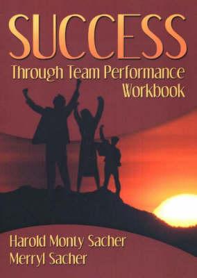 Success Through Team Performance Workbook (Paperback)