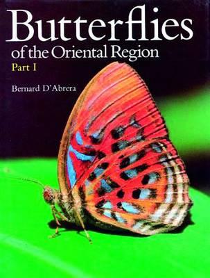 Butterflies of the Oriental Region: Papilionidae, Pieridae and Danaidae Pt. 1 - Butterflies of the World S. (Hardback)