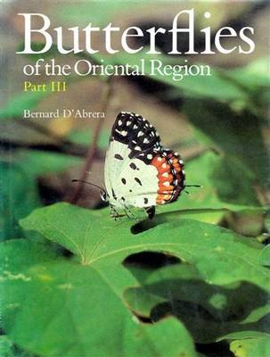 Butterflies of the Oriental Region: Lycaenidae, Riodimidae Pt. 3 - Butterflies of the World S. (Hardback)