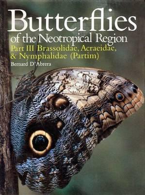 Butterflies of the Neotropical Region: Brassolidae, Acraeidae, Nymphalidae (Partim) Pt. 3 - Butterflies of the World S. (Hardback)