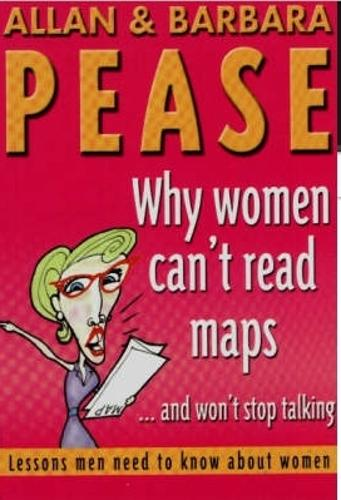 Why Women Can't Read Maps: Lessons Men Need to Know About Women (Paperback)