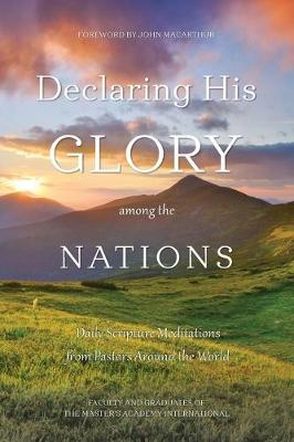 Declaring His Glory among the Nations: Daily Scripture Meditations from Pastors around the World (Paperback)