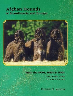 Afghan Hounds of Scandinavia and Europe: Volume One (Hardback)