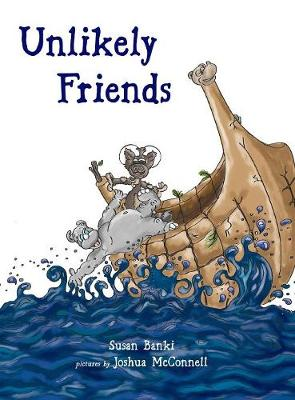 Unlikely Friends: Baby Rhino and Billy Goat - Baby Rhino and Billy Goat 1 (Hardback)
