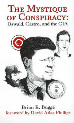 The Mystique of Conspiracy: Oswald, Castro, and the CIA (Hardback)