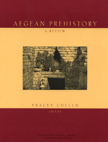 Aegean Prehistory: A Review - American Journal of Archaeology (Paperback)