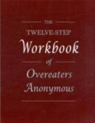 The Twelve Step Workbook of Overeaters Anonymous (Paperback)