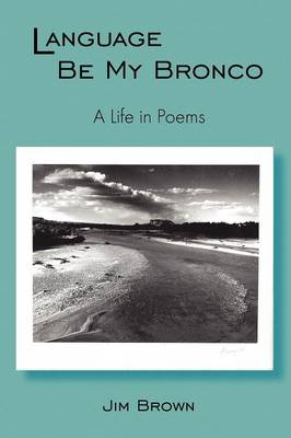 Language Be My Bronco (Paperback)